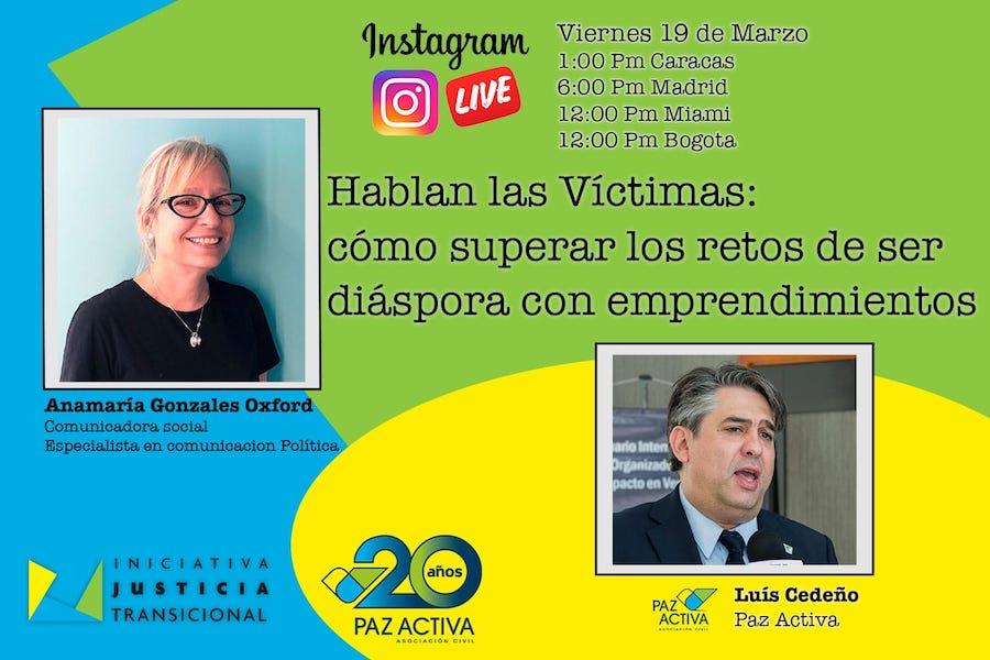 """Instagram LIVE – """"Hablan Las Víctimas: Cómo Superar Los Retos De Ser Diáspora Con Emprendimiento"""" Con Ana María González Oxford Y Luis Cedeño, Director Paz Activa."""