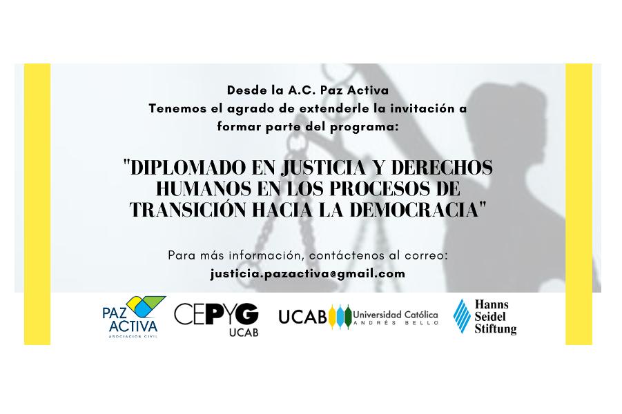 EPyG-UCAB Y Paz Activa Realizan Diplomado En Justicia Y Derechos Humanos En Los Procesos De Transición Hacia La Democracia