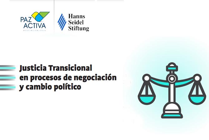 Justicia Transicional En Procesos De Negociación Y Cambio Político