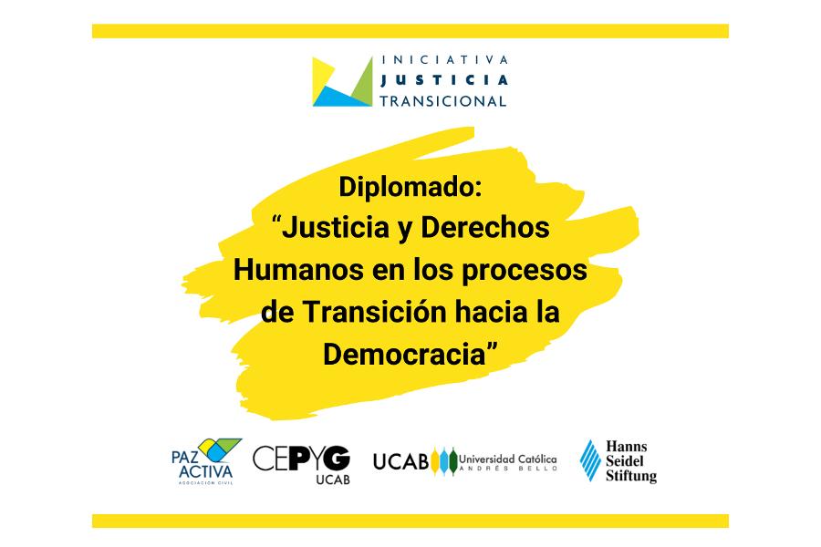 """Concluye Diplomado En """"Justicia Y DDHH En Los Procesos De Transición Hacia La Democracia"""", Con La Formación De 28 Profesionales En La Materia"""